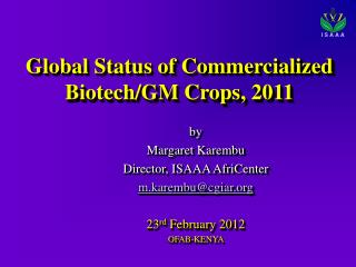 Global Status of Commercialized  Biotech/GM Crops, 2011