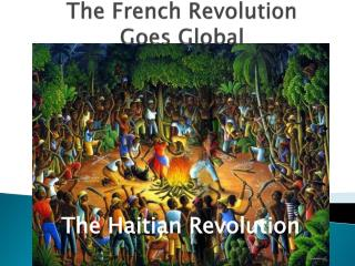 The French Revolution Goes Global
