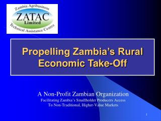 A Non-Profit Zambian Organization  Facilitating Zambia's Smallholder Producers Access  To Non-Traditional, Higher-Value