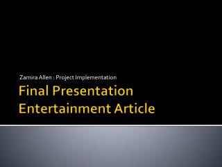 Final Presentation Entertainment Article