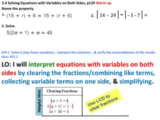 AF4.1  Solve 2-step linear equations… interpret the solutions… & verify the reasonableness of the results.   Also:  AF1