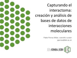 Capturando  el  i nteractoma : creación y análisis de bases de datos de interacciones moleculares