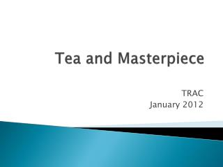 Tea and Masterpiece