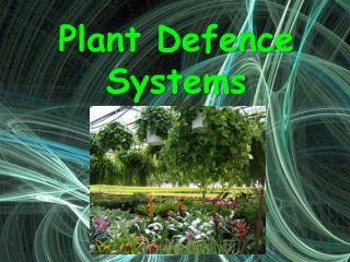 Plant Defence Systems