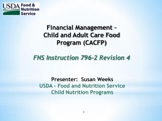 Financial Management –  Child and Adult Care Food Program (CACFP) FNS Instruction 796-2 Revision 4