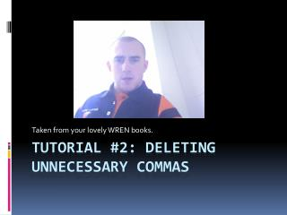 Tutorial #2: Deleting Unnecessary Commas