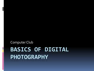 Basics of digital photography