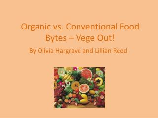 Organic vs. Conventional Food Bytes –  Vege  Out!
