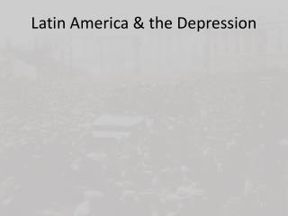 Latin America & the Depression