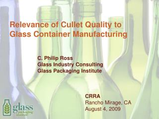Relevance of Cullet Quality to  Glass Container Manufacturing