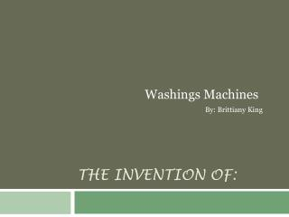The Invention Of: