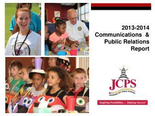 2013-2014 Communications  & Public Relations  Report
