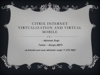 Citrix Internet  virtualization and virtual mobile