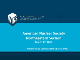 American Nuclear Society Northeastern Section March 27, 2013