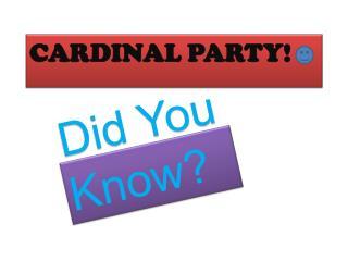 Cardinal party!