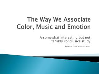 The Way We Associate Color, Music and Emotion