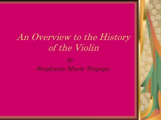 an overview to the history of the violin