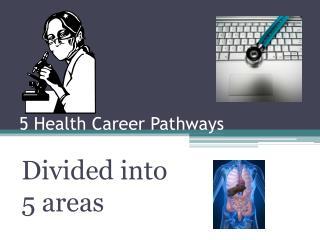 5 Health  C areer Pathways