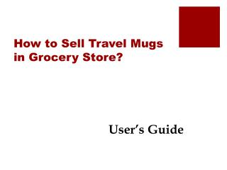 How to Sell Travel Mugs in Grocery  Store?