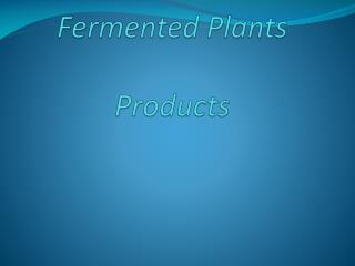 Fermented Plants  Products