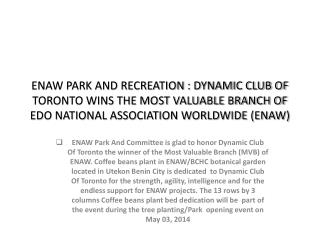 ENAW PARK AND RECREATION : DYNAMIC CLUB OF TORONTO WINS THE MOST VALUABLE BRANCH OF EDO NATIONAL ASSOCIATION WORLDWIDE