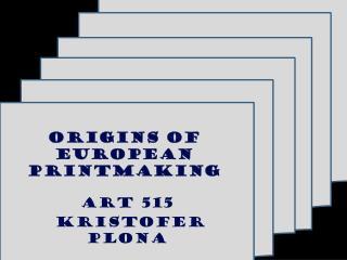 Origins of European Printmaking