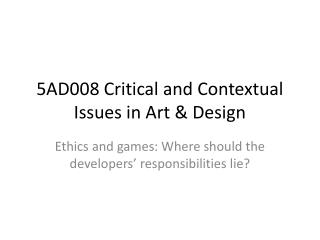 5AD008 Critical and Contextual Issues in Art & Design