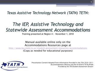 Manual available online only on the  Accommodations Resources page at  http://www.tea.state.tx.us/student.assessment/re