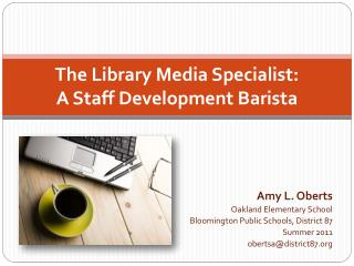 The Library Media Specialist: A Staff Development Barista