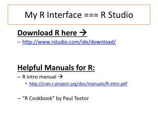 My R Interface === R Studio