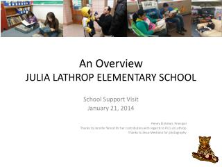 An Overview  JULIA LATHROP ELEMENTARY SCHOOL