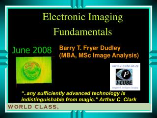 Barry T. Fryer Dudley (MBA, MSc Image Analysis)