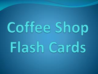 Coffee Shop Flash Cards