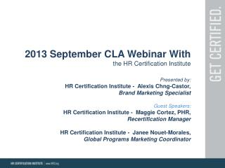 2013 September CLA Webinar With    t he HR Certification Institute