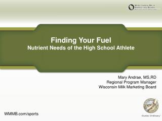 Finding Your Fuel Nutrient Needs of the High School Athlete