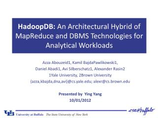 HadoopDB :  An Architectural Hybrid  of  MapReduce  and DBMS  Technologies for Analytical Workloads