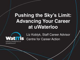 Pushing the Sky's Limit: Advancing Your Career  at  uWaterloo