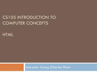 CS105 Introduction to  Computer Concepts HTML