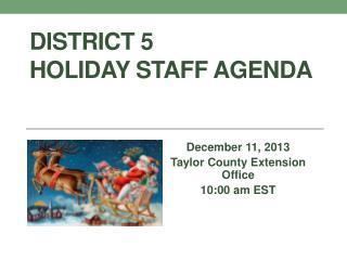 District 5  Holiday Staff Agenda