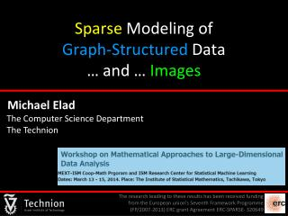 Sparse  Modeling of                                        Graph-Structured  Data  … and …  Images
