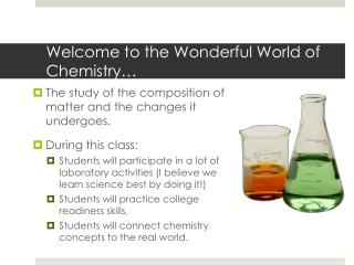 Welcome to the Wonderful World of Chemistry…