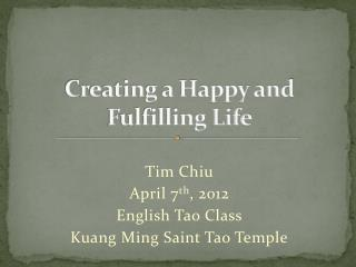 Creating a Happy and Fulfilling Life