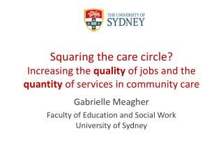 Squaring the care circle?  Increasing  the  quality  of jobs and the  quantity  of services in community care