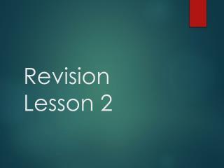 Revision Lesson 2