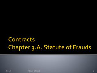 Contracts Chapter 3.A. Statute of Frauds
