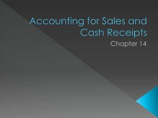 Accounting for Sales and Cash Receipts