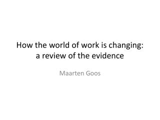 How the world of work is changing: a review of the evidence