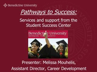 Pathways to Success: Services and support from the  Student Success Center