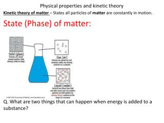 Physical properties and kinetic theory Kinetic  theory  of  matter  – States all particles of  matter  are constantly i