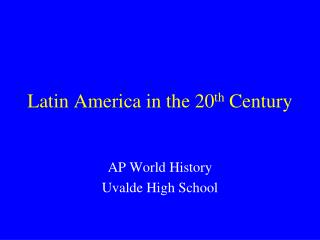 Latin America in the 20 th  Century